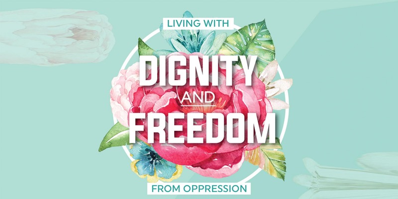 Living with Dignity and Freedom from Oppression