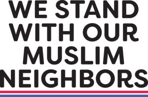 Standing with our Muslim Neighbors