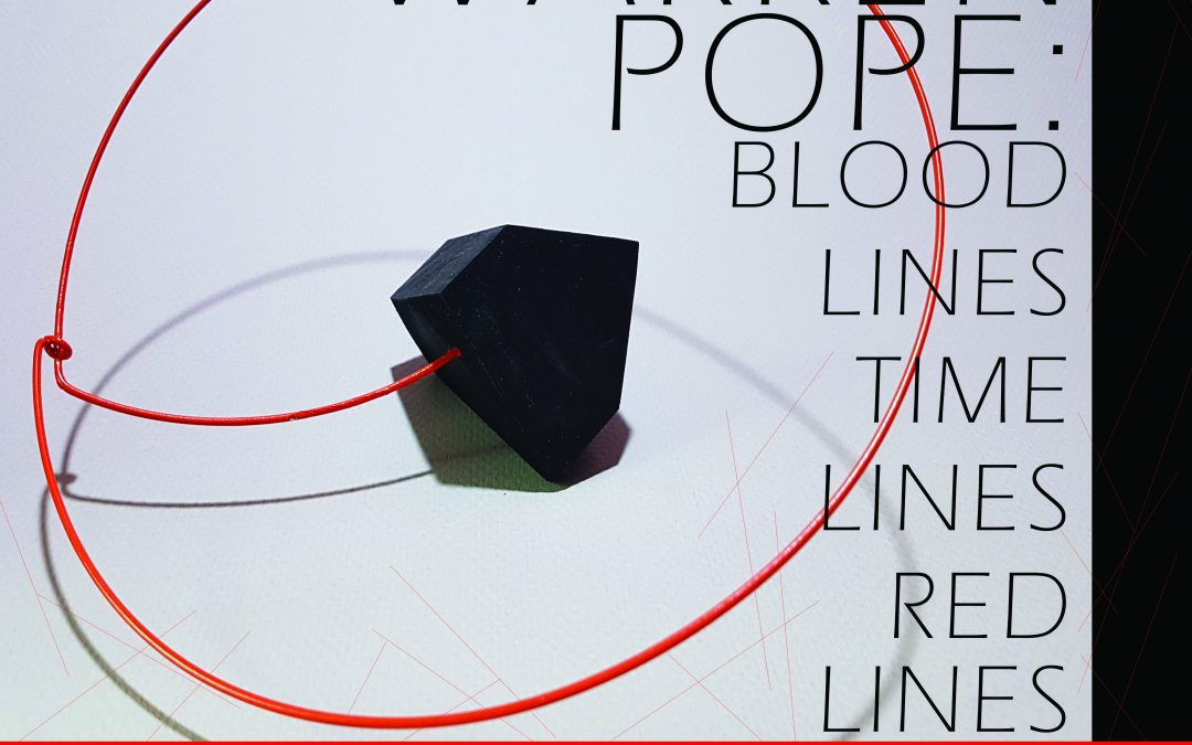 Warren Pope: Blood Lines Time Lines Red Lines